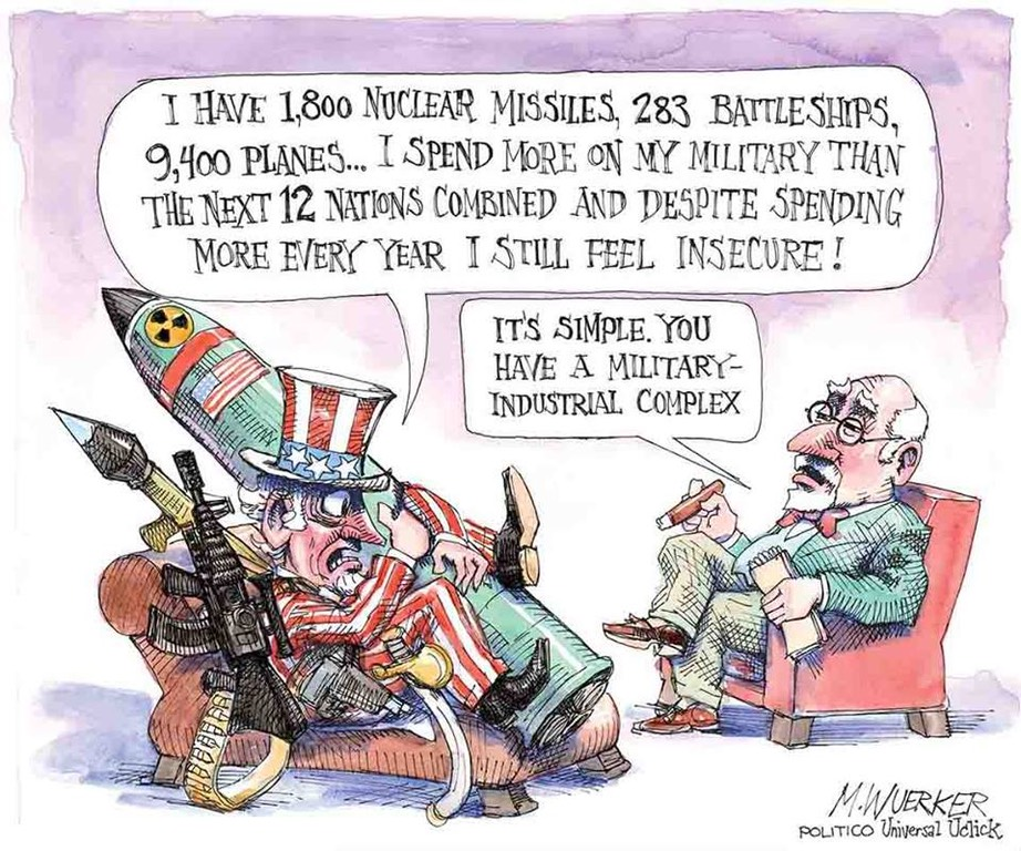 It's Simple. You Have A Military-Industrial Complex! -M. Wuerker:Politico